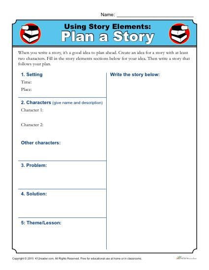 Story Elements Worksheet 2nd Grade Using Story Elements Plan A Story