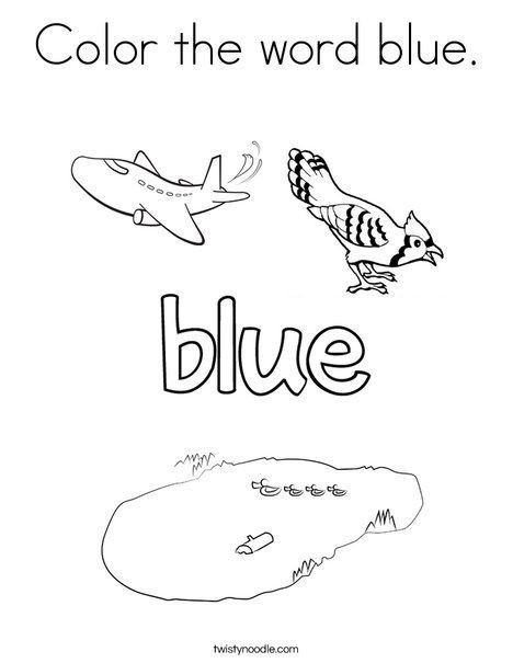 Color Blue Worksheets for Preschool Color the Word Blue Coloring Page Twisty Noodle