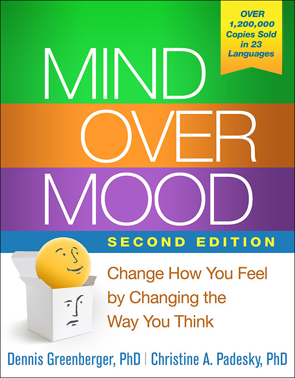 Mind Over Mood Worksheet Mind Over Mood Second Editionchange How You Feel by Changing the Way You Think